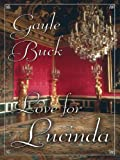 Five Star Romance - Love For Lucinda (1594141762) by Gayle Buck