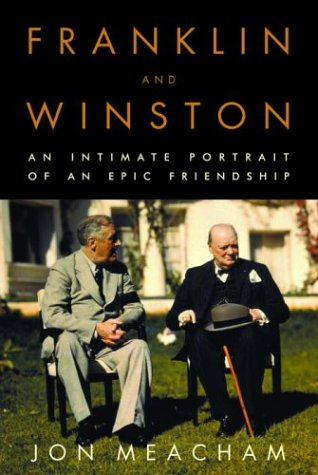 Franklin and Winston : An Intimate Portrait of an Epic Friendship, JON MEACHAM