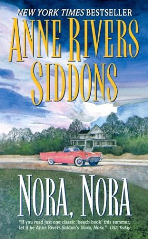 Nora, Nora: A Novel, ANNE RIVERS SIDDONS
