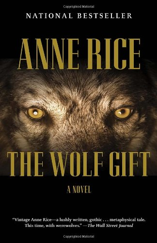 The Wolf Gift: The Wolf Gift Chronicles (1) (Ann Rice Books compare prices)