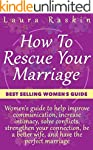 Marriage: How To Rescue Your Marriage...