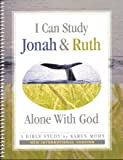 I Can Study Jonah & Ruth Alone With God - New International Version (Alone With God Bible Studies)