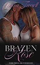 Brazen Rose (dark Tribal Brotherhood Book 1)