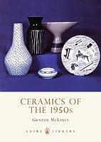 Ceramics of the 1950s (Shire Album)