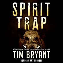 Spirit Trap: The Dutch Curridge Series, Book 3 Audiobook by Tim Bryant Narrated by Art Flavell