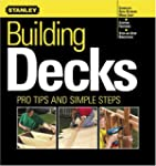 Building Decks: Pro Tips and Simple S...