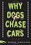 Why Dogs Chase Cars: Tales of a Beleaguered Boyhood (Shannon Ravenel Books)