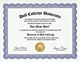 Doll Collector Doll Collecting Degree: Custom Gag Diploma Doctorate Certificate (Funny Customized Joke Gift - Novelty Item)
