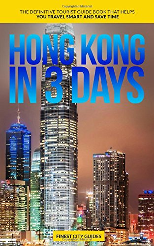 Hong-Kong-in-3-Days-The-Definitive-Tourist-Guide-Book-That-Helps-You-Travel-Smart-and-Save-Time-Hong-Kong-Travel-Guide