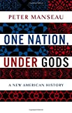 img - for One Nation, Under Gods: A New American History book / textbook / text book