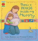 Giles Andreae There's A House Inside My Mummy (Orchard Picturebooks)