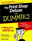 The Print Shop Deluxe For Dummies (For Dummies (Computers)) (0764506021) by Wang, Wallace