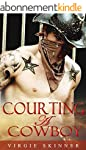 Courting A Cowboy: ROMANCE COLLECTION...