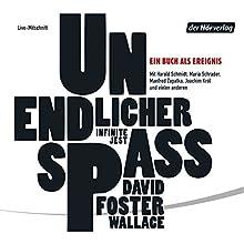 Unendlicher Spaß Hörbuch von David Foster Wallace Gesprochen von: Harald Schmidt, Joachim Król, Maria Schrader