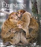 echange, troc Emmanuelle Grundmann - Etre singe