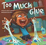 img - for Too Much Glue by Lefebvre, Jason (2013) Hardcover book / textbook / text book