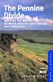 Andrew Bibby The Pennine Divide: Walking the Moors Between Greater Manchester and Yorkshire (Freedom to Roam Guides)