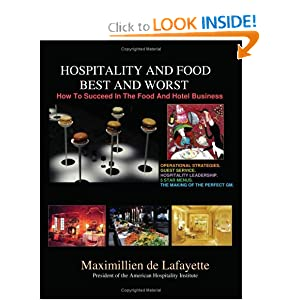 Hospitality And Food Best And Worst: How To Succeed In The Food And Hotel Business