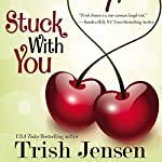 Stuck with You | Trish Jensen