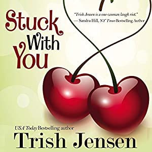 Stuck with You | [Trish Jensen]