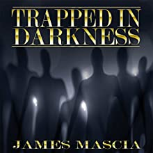 Trapped in Darkness Audiobook by James Mascia Narrated by Gia Gorgon