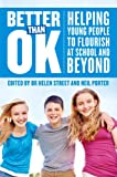 img - for Better Than Ok: Helping Young People to Flourish at School and Beyond book / textbook / text book