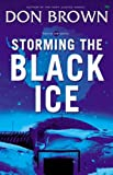 Don Brown Storming the Black Ice (Pacific Rim Series)