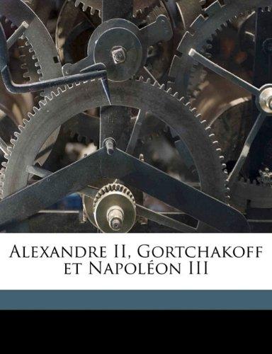 Alexandre II, Gortchakoff et Napoléon III