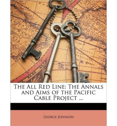 the-all-red-line-the-annals-and-aims-of-the-pacific-cable-project-paperback-common