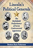 img - for Lincoln's Political Generals: The Battlefield Performance of Seven Controversial Appointees book / textbook / text book
