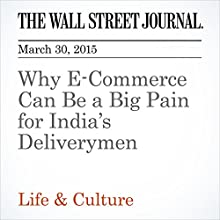 Why E-Commerce Can Be a Big Pain for India's Deliverymen (       UNABRIDGED) by Sean McLain Narrated by Ken Borgers