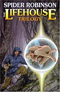 The Lifehouse Trilogy (Lifehouse Series) by Spider Robinson