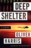 Deep Shelter: A Novel