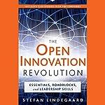 The Open Innovation Revolution: Essentials, Roadblocks, and Leadership Skills | Stefan Lindegaard,Guy Kawasaki (foreward)