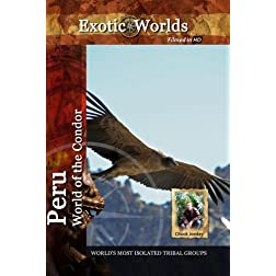 Exotic Worlds Peru: World of the Condour