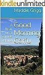 Good Morning, Corfu: A Year on a Gree...
