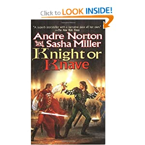 Knight or Knave (Cycle of Oak, Yew, Ash, and Rowan, Book 2) by Andre Norton and Sasha Miller