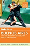 Fodor's Buenos Aires: With Side Trips to Gaucho Country, Iguazu, and Uruguay (Full-color Travel Guide) (0307928365) by Fodor's