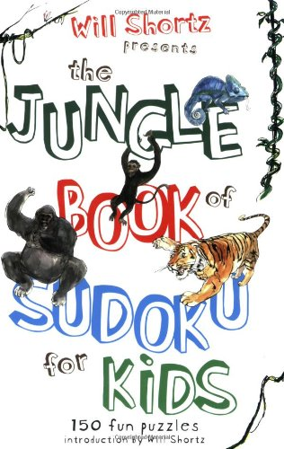 Will Shortz Presents the Jungle Book of Sudoku for Kids: 150
