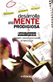 Desarrolla Una Mente Prodigiosa (Psicologia Y Autoayuda / Psychology and Self-Help) (Spanish Edition)