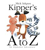 Kipper's A to Z: An Alphabet Adventure (0152054413) by Inkpen, Mick