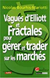 Vagues d'Elliott et Fractales pour grer et trader sur les marchs