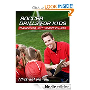 Soccer Drills for Kids: Training for Youth Soccer Players Michael Parelli