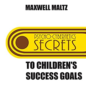 Secrets to Children's Success Goals Hörbuch