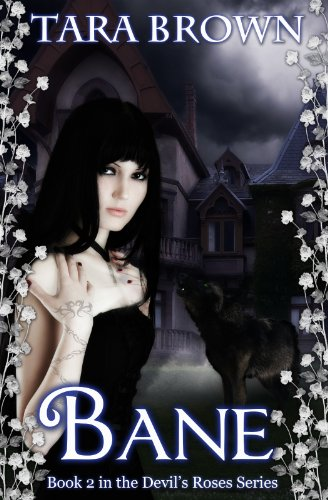 Bane (Cursed) (The Devil's Roses) by Tara Brown