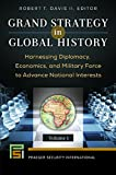 img - for Grand Strategy in Global History [2 volumes]: Harnessing Diplomacy, Economics, and Military Force to Advance National Interests (Praeger Security International) book / textbook / text book