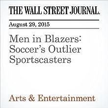 Men in Blazers: Soccer's Outlier Sportscasters (       UNABRIDGED) by John Jurgensen Narrated by Paul Ryden