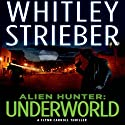 Alien Hunter: Underworld: Flynn Carroll, Book 2 Audiobook by Whitley Strieber Narrated by Christian Rummel