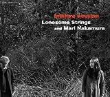 Lonesome Strings & Mari Nakamuraライブ