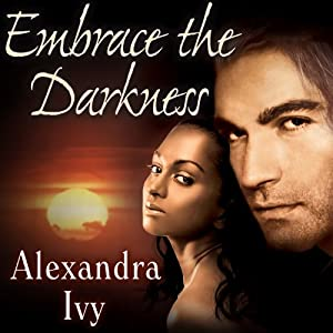 Embrace the Darkness: Guardians of Eternity Series, Book 2 | [Alexandra Ivy]